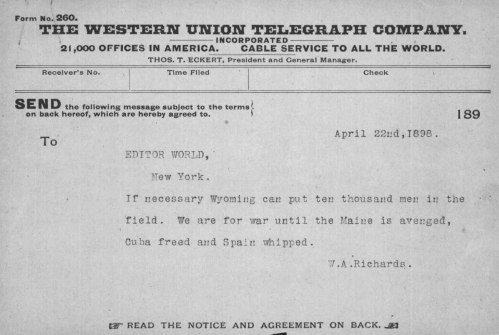 During the Spanish-American War, Governor Richards sent this telegram to an editor in New York with a statement equivalent to today's press release.  (WSA Gov. W.A. Richards gubernatorial records, Military and Indian Affairs-Spanish_American War file)